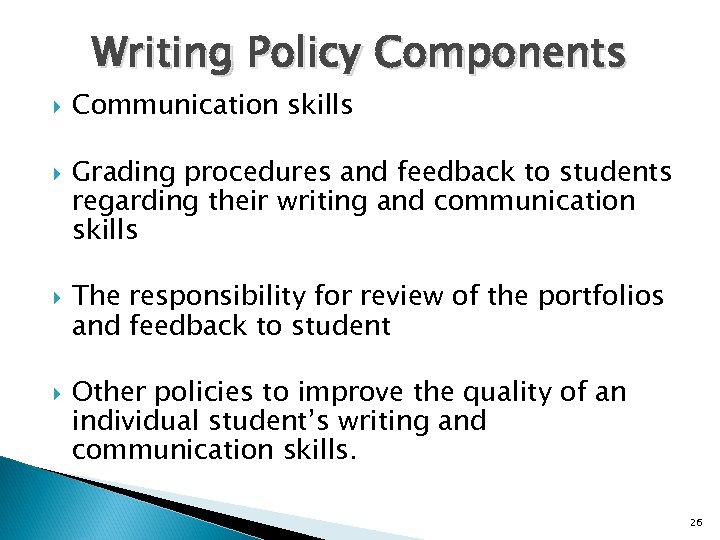Writing Policy Components Communication skills Grading procedures and feedback to students regarding their writing