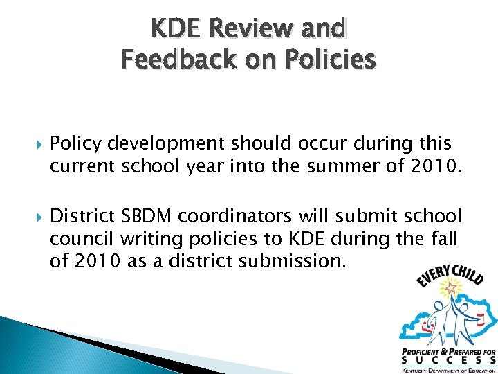 KDE Review and Feedback on Policies Policy development should occur during this current school
