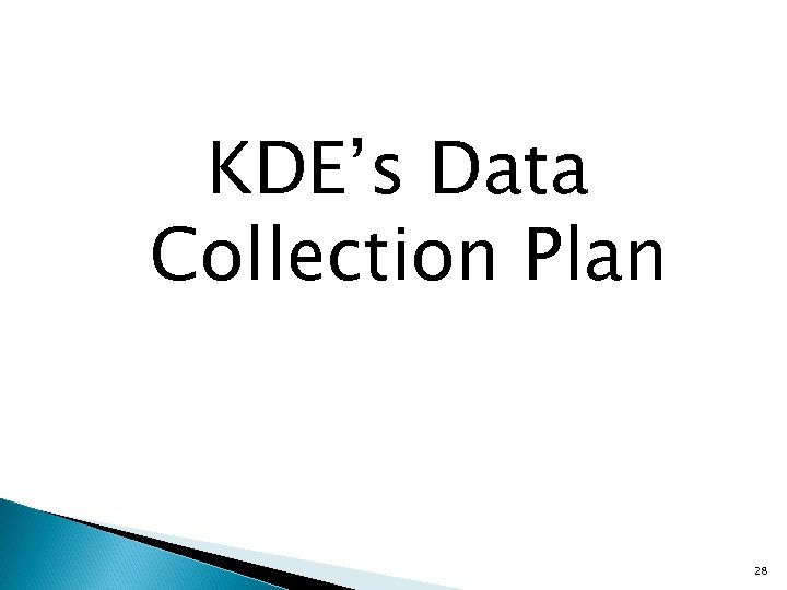 KDE's Data Collection Plan 28