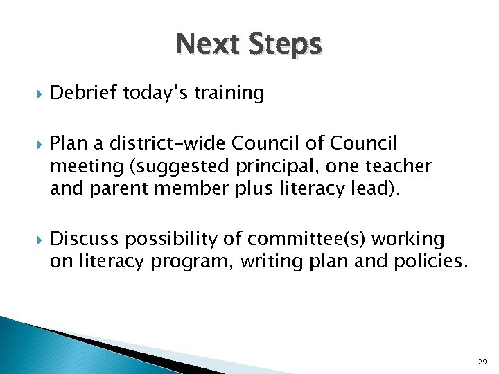 Next Steps Debrief today's training Plan a district-wide Council of Council meeting (suggested principal,