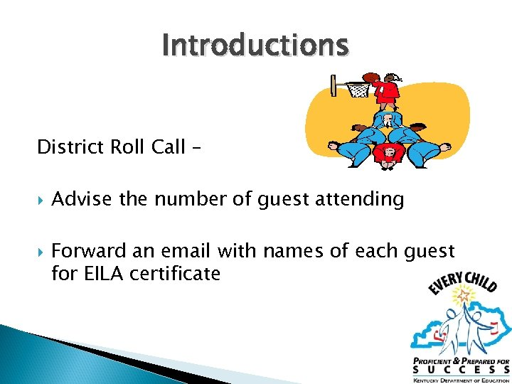 Introductions District Roll Call – Advise the number of guest attending Forward an email