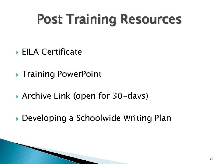 Post Training Resources EILA Certificate Training Power. Point Archive Link (open for 30 -days)