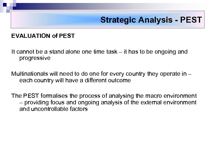Strategic Analysis - PEST EVALUATION of PEST It cannot be a stand alone time