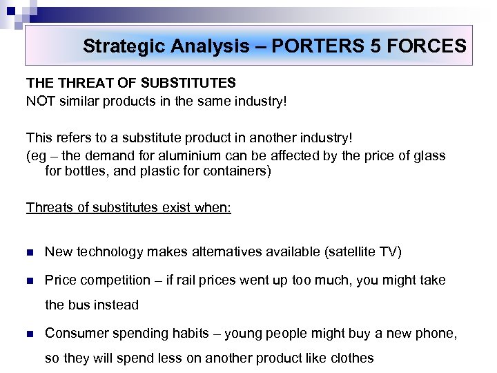 Strategic Analysis – PORTERS 5 FORCES THE THREAT OF SUBSTITUTES NOT similar products in