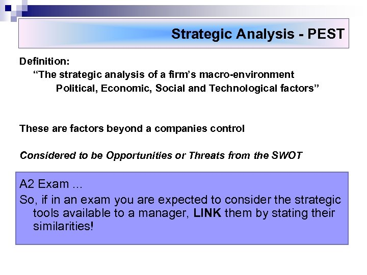 """Strategic Analysis - PEST Definition: """"The strategic analysis of a firm's macro-environment Political, Economic,"""