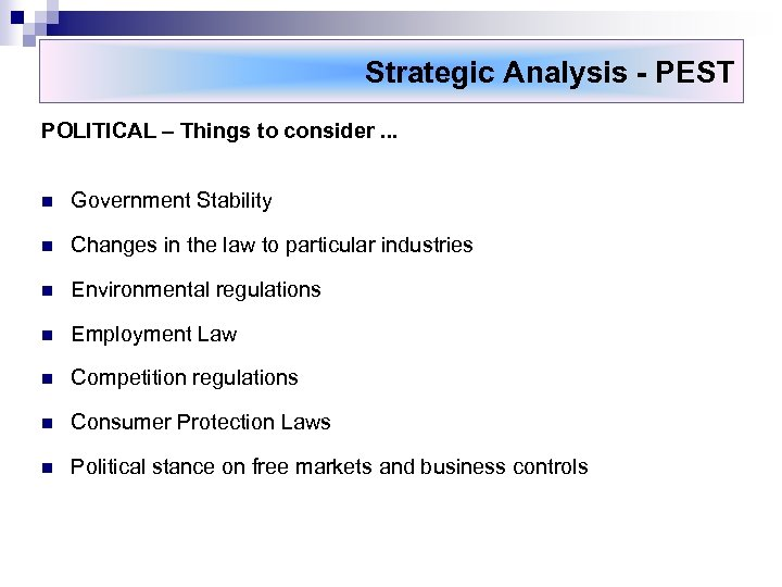 Strategic Analysis - PEST POLITICAL – Things to consider. . . n Government Stability