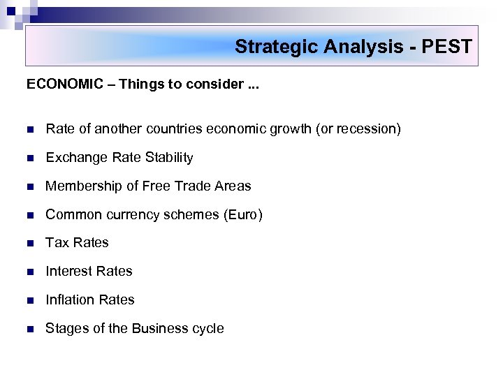 Strategic Analysis - PEST ECONOMIC – Things to consider. . . n Rate of