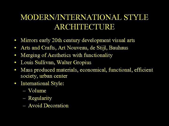MODERN/INTERNATIONAL STYLE ARCHITECTURE • • • Mirrors early 20 th century development visual arts
