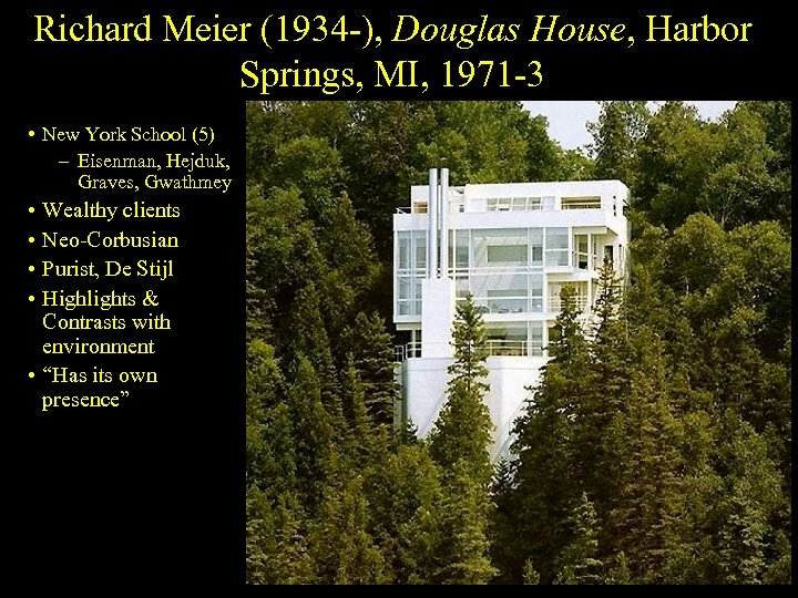Richard Meier (1934 -), Douglas House, Harbor Springs, MI, 1971 -3 • New York