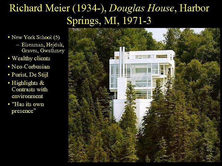 Richard Meier (1934 -), Douglas House, Harbor Springs, MI, 1971 -3 • New York