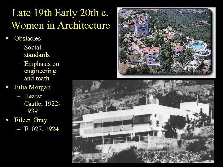 Late 19 th Early 20 th c. Women in Architecture • Obstacles – Social