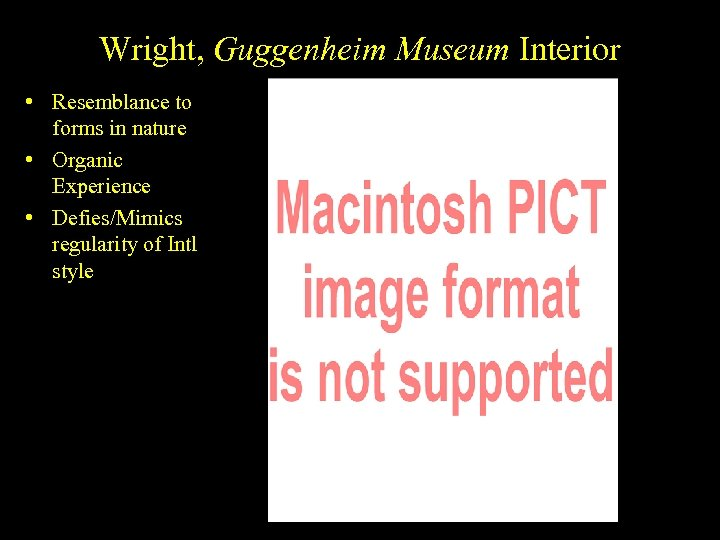 Wright, Guggenheim Museum Interior • Resemblance to forms in nature • Organic Experience •
