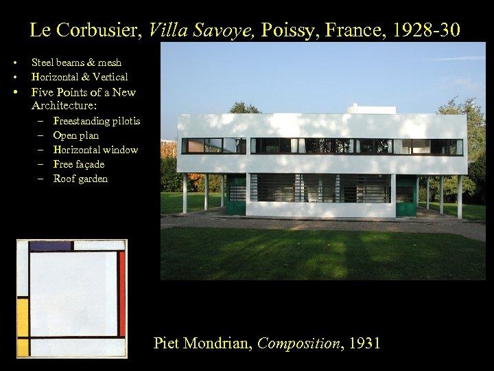 Le Corbusier, Villa Savoye, Poissy, France, 1928 -30 • • Steel beams & mesh