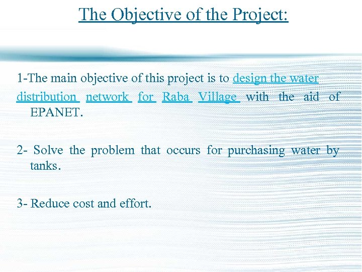 The Objective of the Project: 1 -The main objective of this project is to