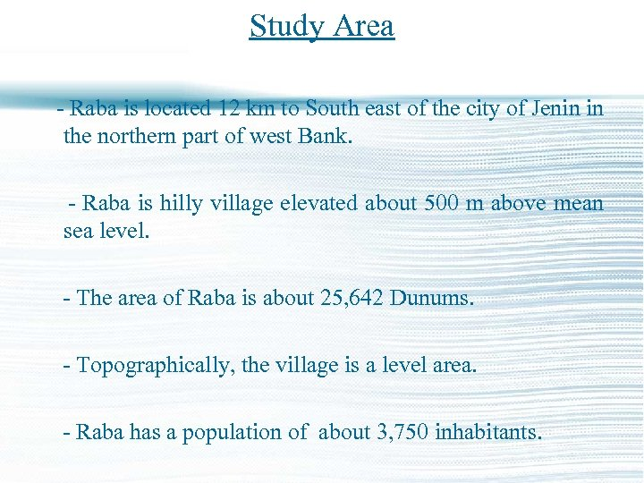 Study Area - Raba is located 12 km to South east of the city