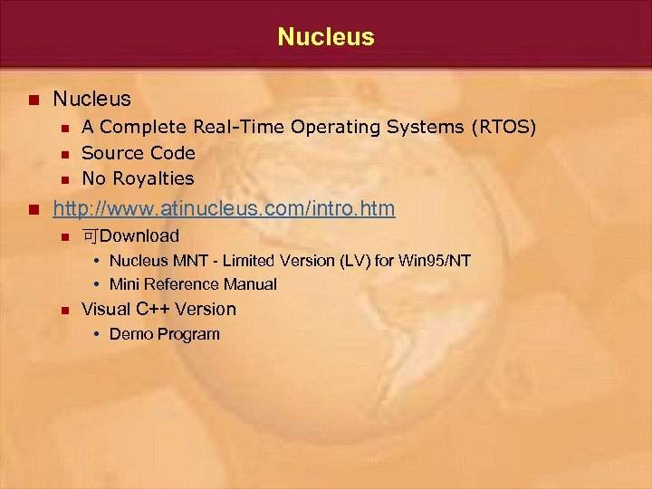 Nucleus n n n n A Complete Real-Time Operating Systems (RTOS) Source Code No