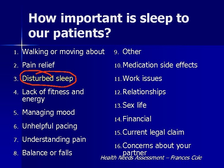 How important is sleep to our patients? 1. Walking or moving about 9. 2.