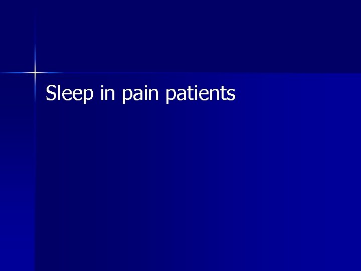 Sleep in patients