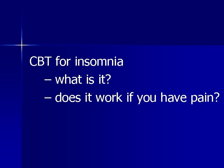 CBT for insomnia – what is it? – does it work if you have