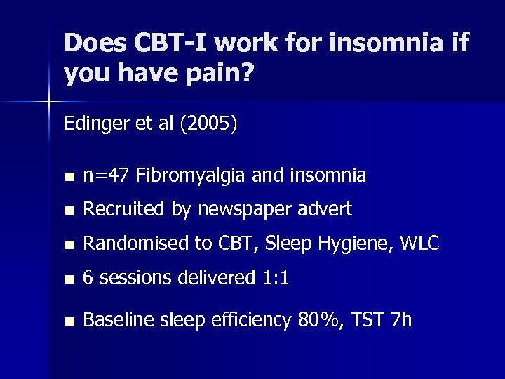 Does CBT-I work for insomnia if you have pain? Edinger et al (2005) n