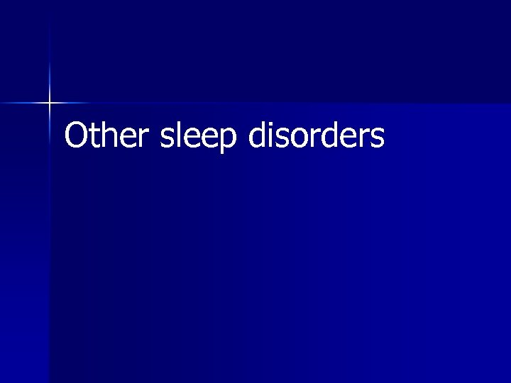 Other sleep disorders
