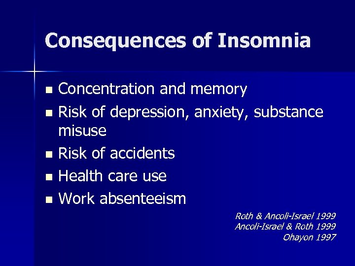 Consequences of Insomnia Concentration and memory n Risk of depression, anxiety, substance misuse n