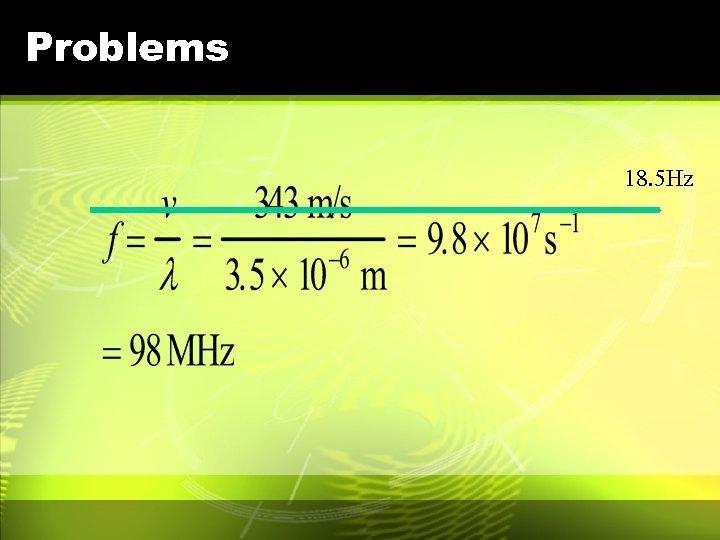 Problems 18. 5 Hz