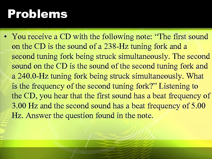 """Problems • You receive a CD with the following note: """"The first sound on"""