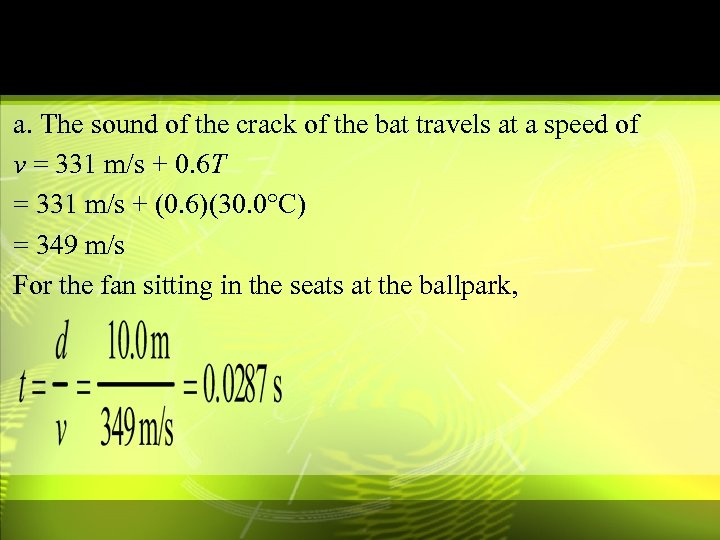 a. The sound of the crack of the bat travels at a speed of