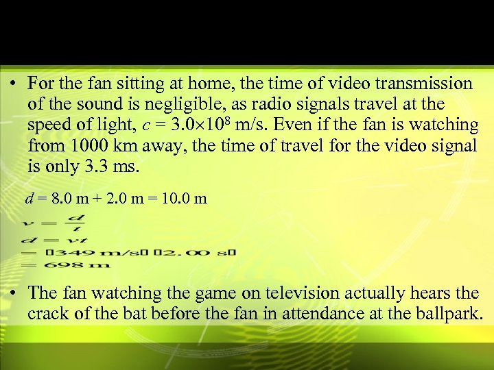 • For the fan sitting at home, the time of video transmission of