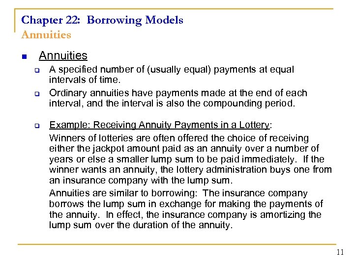 Chapter 22: Borrowing Models Annuities n Annuities q q q A specified number of