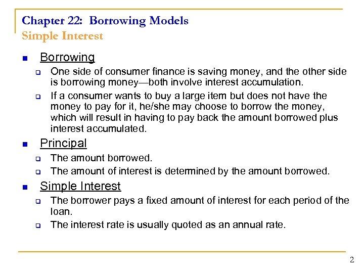 Chapter 22: Borrowing Models Simple Interest n Borrowing q q n Principal q q