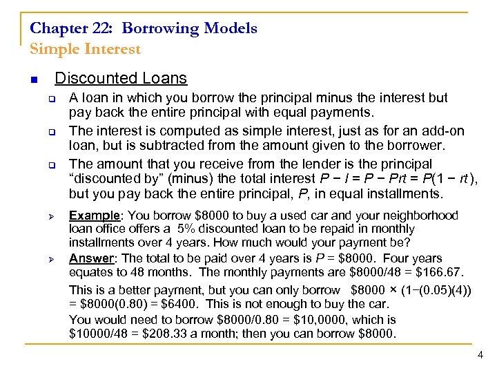 Chapter 22: Borrowing Models Simple Interest n Discounted Loans q q q Ø Ø
