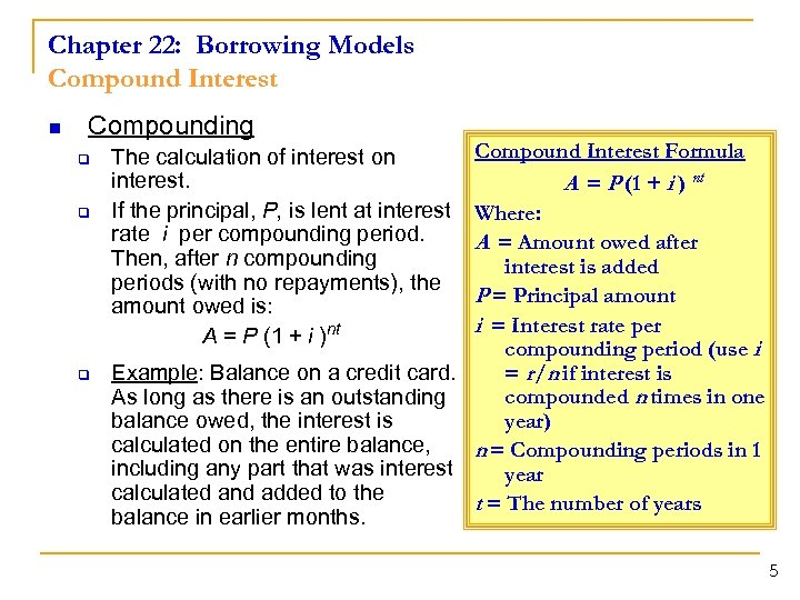 Chapter 22: Borrowing Models Compound Interest n Compounding q q q Compound Interest Formula
