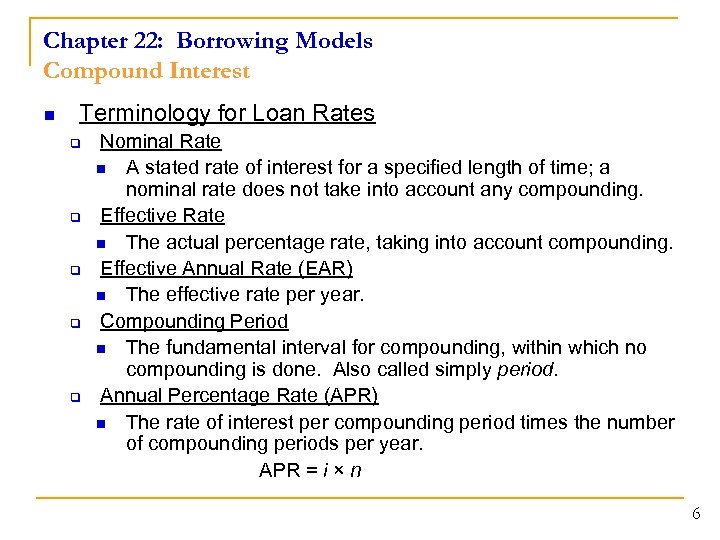 Chapter 22: Borrowing Models Compound Interest n Terminology for Loan Rates q q q
