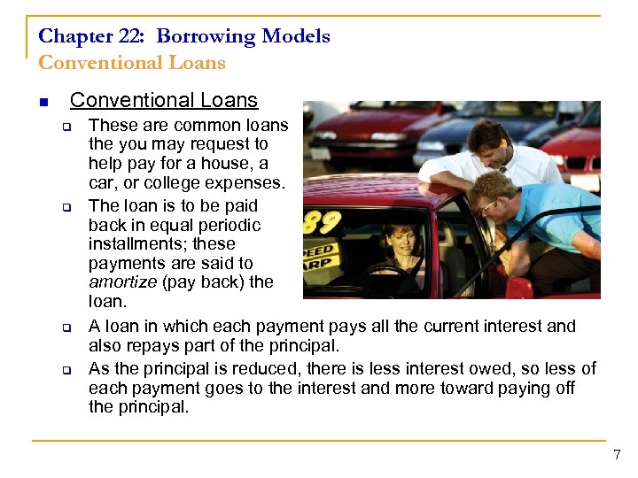 Chapter 22: Borrowing Models Conventional Loans n Conventional Loans q q These are common