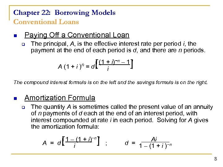 Chapter 22: Borrowing Models Conventional Loans n Paying Off a Conventional Loan q The