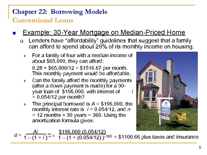 Chapter 22: Borrowing Models Conventional Loans n Example: 30 -Year Mortgage on Median-Priced Home