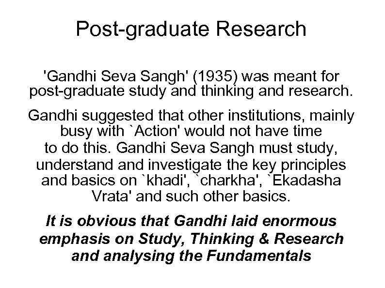 Post-graduate Research 'Gandhi Seva Sangh' (1935) was meant for post-graduate study and thinking and