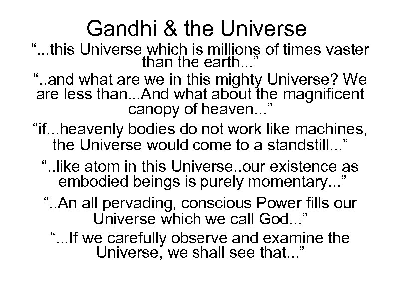 "Gandhi & the Universe "". . . this Universe which is millions of times"