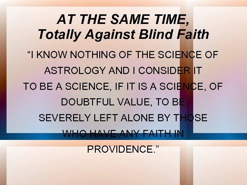 "AT THE SAME TIME, Totally Against Blind Faith ""I KNOW NOTHING OF THE SCIENCE"