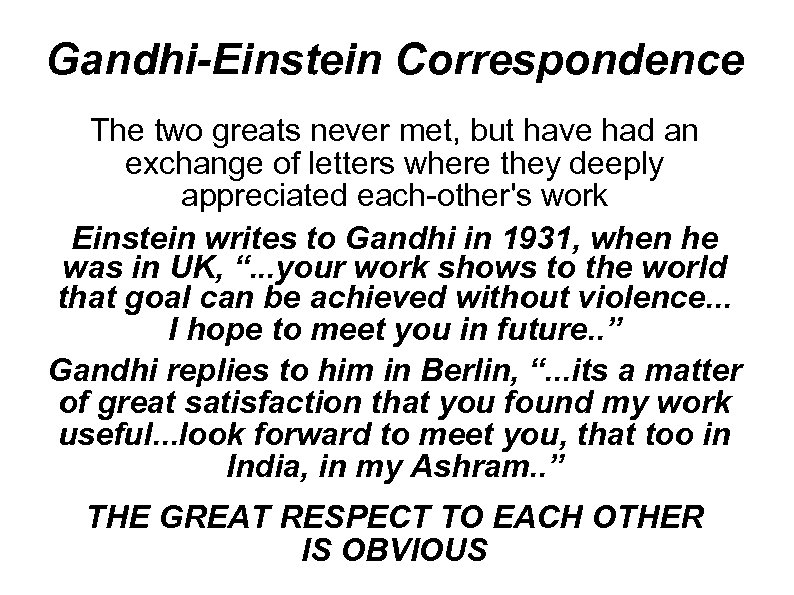Gandhi-Einstein Correspondence The two greats never met, but have had an exchange of letters