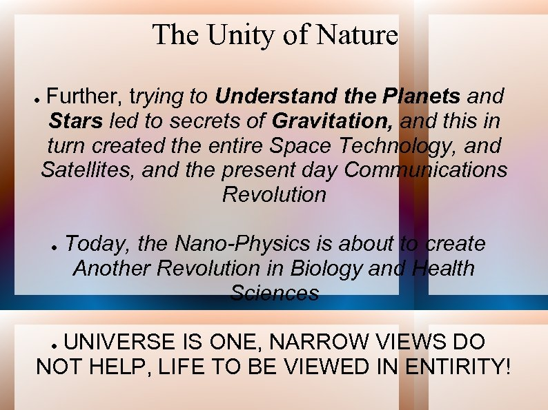 The Unity of Nature Further, trying to Understand the Planets and Stars led to