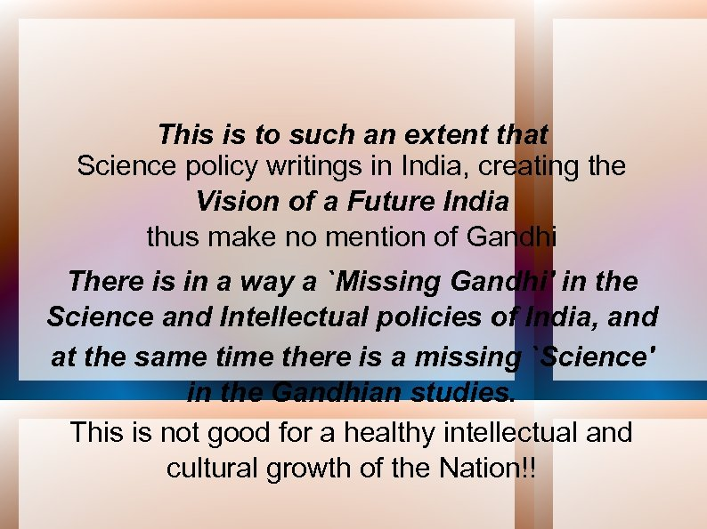 This is to such an extent that Science policy writings in India, creating the