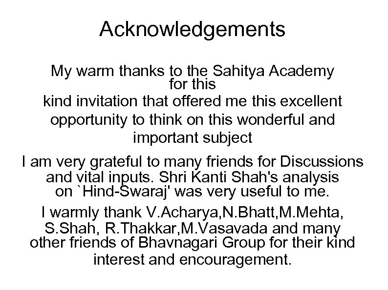 Acknowledgements My warm thanks to the Sahitya Academy for this kind invitation that offered