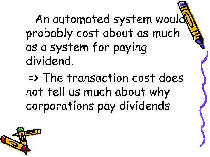 An automated system would probably cost about as much as a system for paying