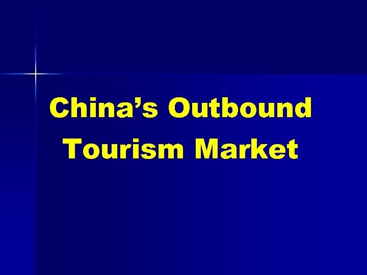 China's Outbound Tourism Market