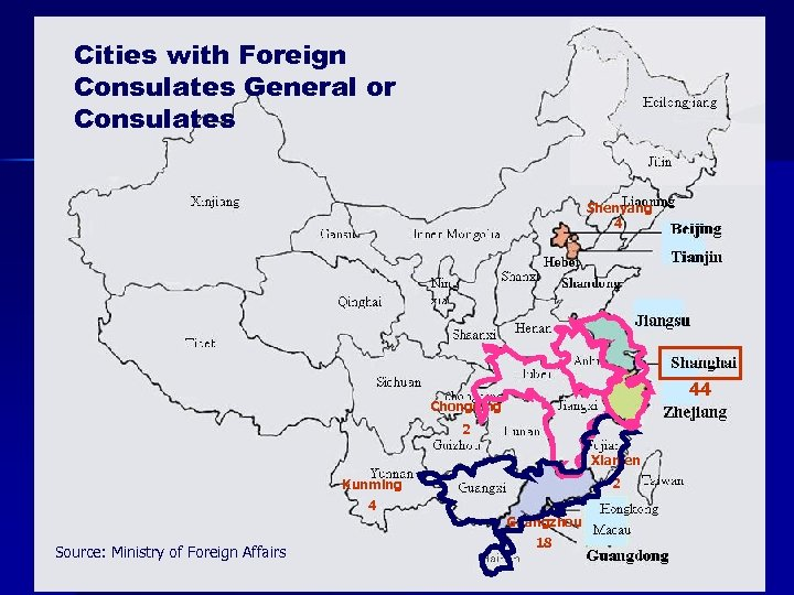 Cities with Foreign Consulates General or Consulates Shenyang 4 44 Chongqing 2 Xiamen 2