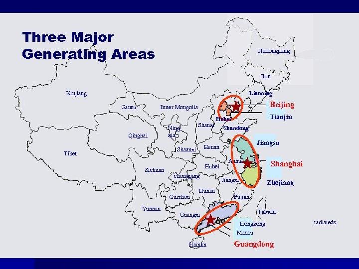 Three Major Generating Areas Heilongjiang Jilin Xinjiang Liaoning Gansu Beijing Inner Mongolia Qinghai Ning