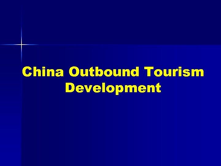 China Outbound Tourism Development